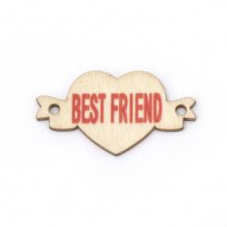 Свързващ елемент дърво сърце 37.5x20.5x2  мм дупка 2 мм надпис BEST FRIEND -10 броя